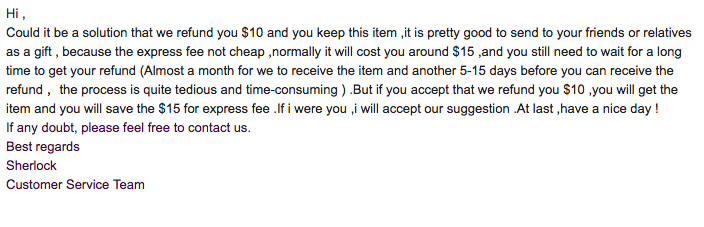 Email saying they will refund $10 if I keep it and save shipping fees. Also from Sherlock.
